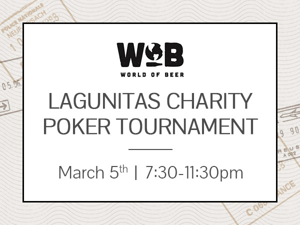 Lagunitas Charity Poker Tournament, hosted by World of Beer benefiting One Love Animal Resuce